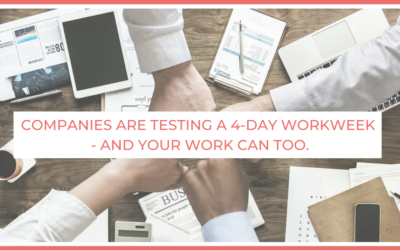 Companies Are Testing a 4-Day Workweek – and Your Work Can Too.