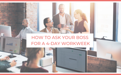 How to Ask Your Boss For a 4-Day Workweek