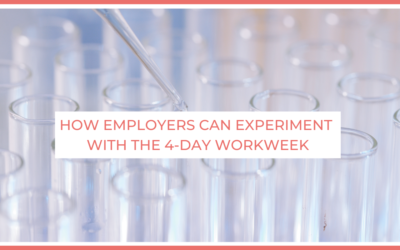 How Employers can Experiment with the 4-Day Workweek